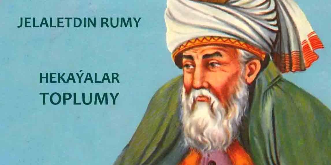 Jelaletdin Rumy, Rumy, Hekaya, Turkmen hekaya