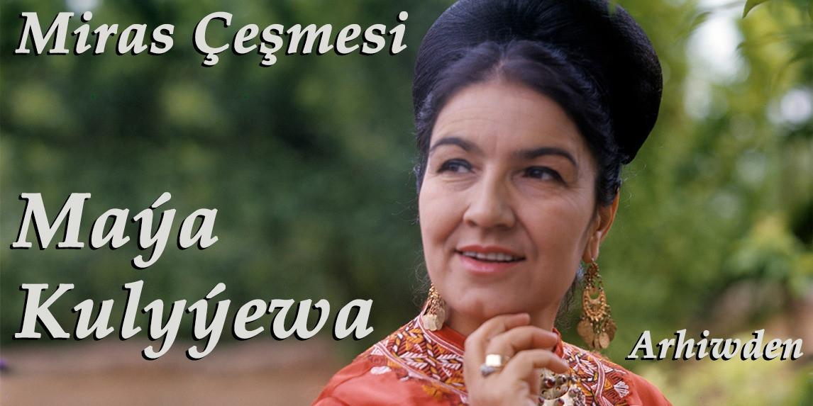 Maya Kuliewa, Maýa Kuliýewa